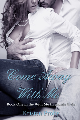 Come Away with Me by Kristen Proby Mini-Review