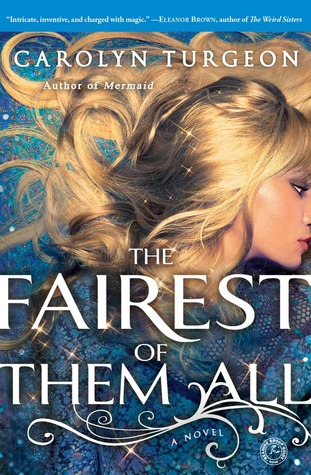 The Fairest of Them All by Carolyn Turgeon Excerpt!