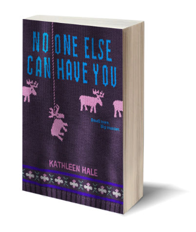 No One Else Can Have You by Kathleen Hale graphic